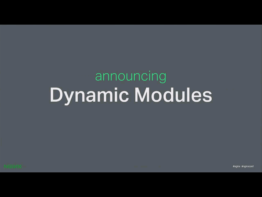 NGINX, Inc. announces support for dynamic loading of modules, at nginx.conf2015