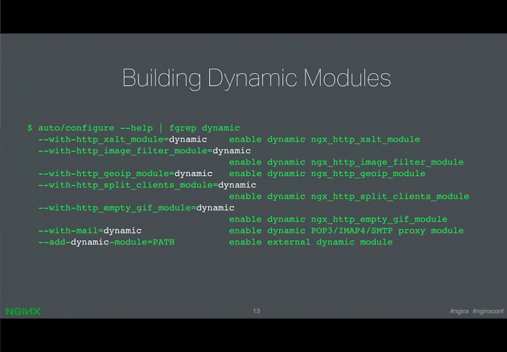 The syntax for building dynamic modules extends the static syntax [presentation by Ruslan Ermilov, developer of dynamic modules at NGINX, Inc., at nginx.conf 2015]