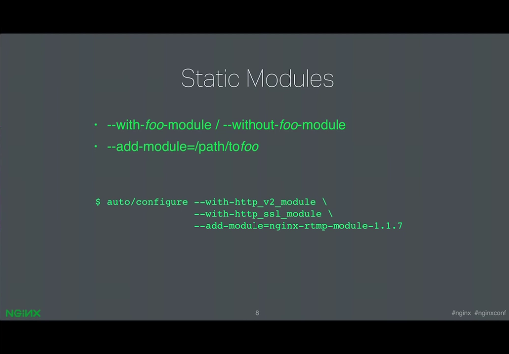 Static modules must be bundled in to the NGINX binary at compile time [presentation by Ruslan Ermilov, developer of dynamic modules at NGINX, Inc., at nginx.conf 2015]