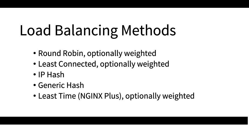 Load-balancing methods in NGINX and NGINX Plus include Round Robin, Least Connections, IP Hash, Hash, and Least Time [presentation by Matt Williams of Datadog at nginx.conf 2015]