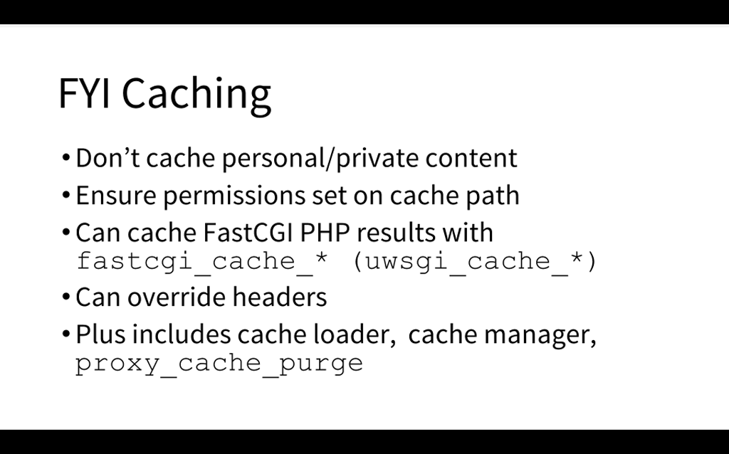 Don't cache personal/private content and do set permissions; you can cache PHP results, override headers, and purge the cache [presentation by Matt Williams of Datadog at nginx.conf 2015]