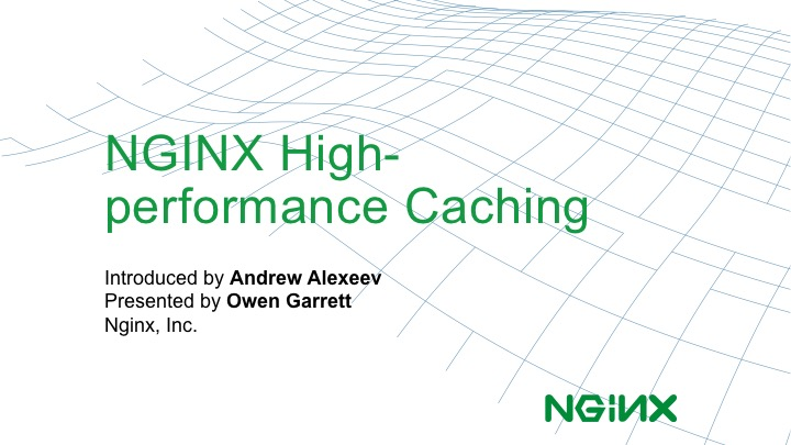 NGINX high-performance caching introduction [webinar by Owen Garrett of NGINX]