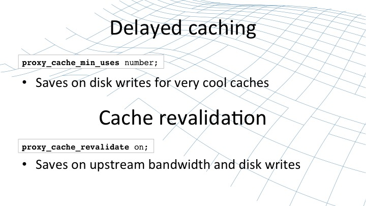 Delayed caching and cache revalidation parameters [webinar by Owen Garrett of NGINX]