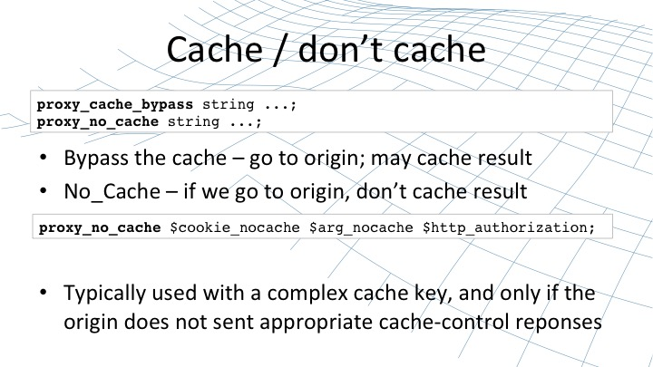 Controlling how whether NGINX caches or doesn't cache content [webinar by Owen Garrett of NGINX]