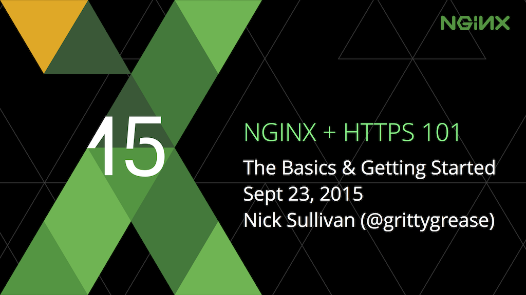 At nginx.conf2015 Nick Sullivan of Cloudflare presented a talk about the basics of HTTPS with NGINX