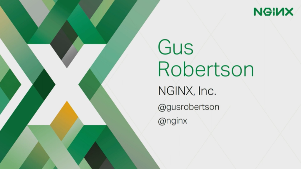 Introducing Gus Robertson [presentation by Gus Robertson of NGINX at nginx.conf 2016]