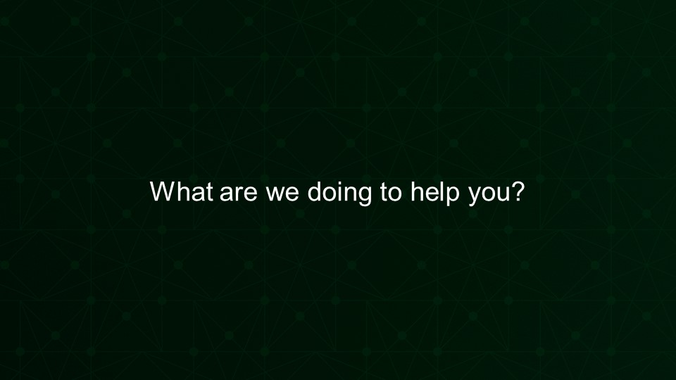 What are we doing to help you? [presentation by Gus Robertson of NGINX at nginx.conf 2016]
