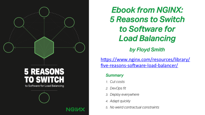 The new ebook, 5 Reasons to Switch to Software for Load Balancing, explains how it cuts costs, fits with DevOps, lets you deploy one solution everywhere, lets you scale, and does not impose artificial constraints
