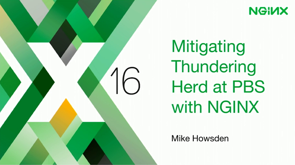 Title slide from presentation at nginx.conf 2016 by Mike Howsden of PBS: Mitigating the Thundering Herd Problem with NGINX