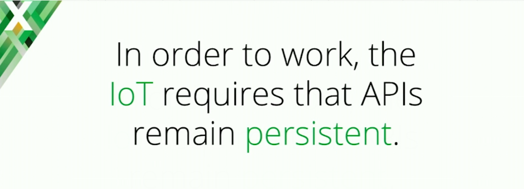 stowe-conf2016-slide6_iot-requires-api-persistence
