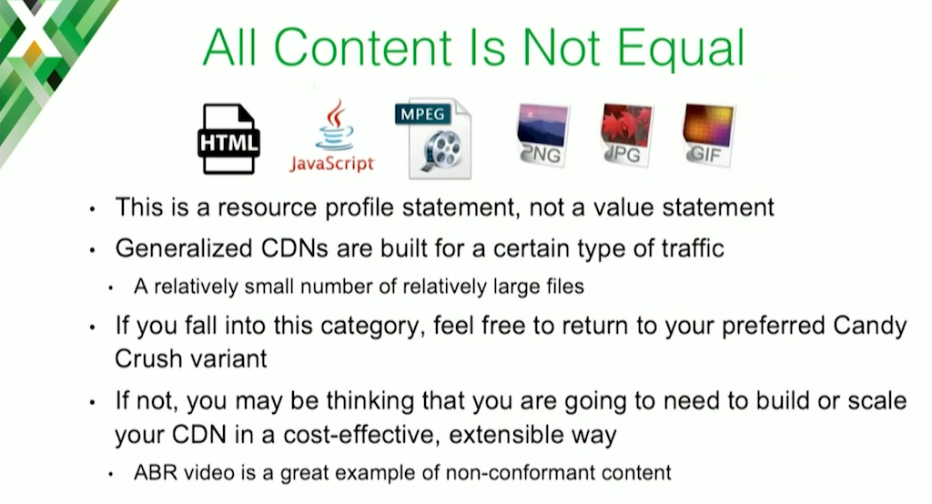 Generalized CDNs work well as caching servers for the kind of traffic they are designed for (small numbers of large files), but adaptive bitrate (ABR) video streaming is not that kind of traffic