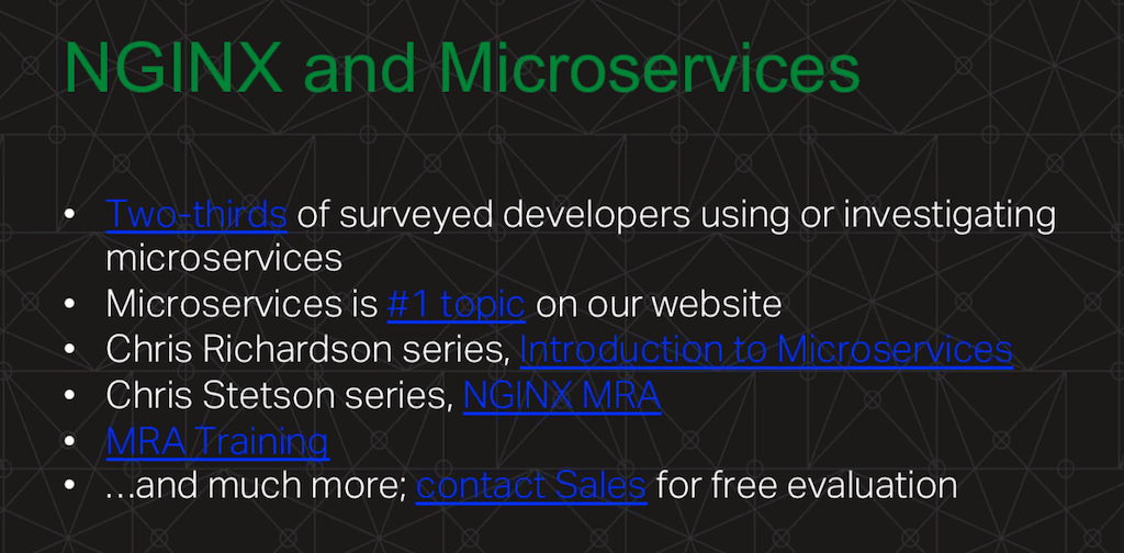 NGINX, Inc. provides extensive resources about microservices, including two ebooks and a training course [webinar: Three Models in the NGINX Microservices Reference Architecture]